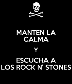 Poster: MANTEN LA CALMA Y ESCUCHA A LOS ROCK N' STONES