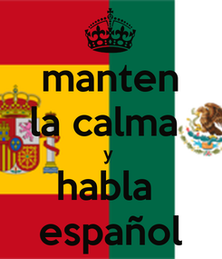 Poster: manten la calma  y  habla  español