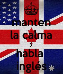 Poster: manten la calma y habla  inglés