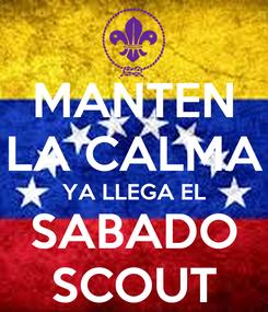 Poster: MANTEN LA CALMA YA LLEGA EL SABADO SCOUT