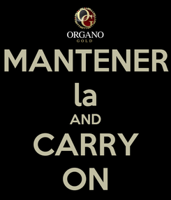 Poster: MANTENER la AND CARRY ON