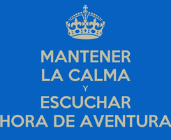 Poster: MANTENER LA CALMA Y ESCUCHAR HORA DE AVENTURA