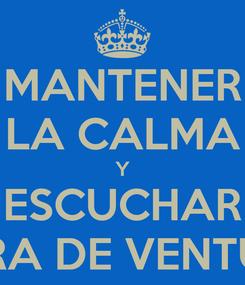 Poster: MANTENER LA CALMA Y ESCUCHAR HORA DE VENTURA