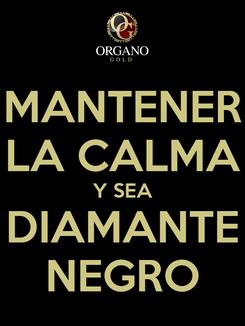 Poster: MANTENER LA CALMA Y SEA DIAMANTE NEGRO