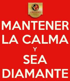 Poster: MANTENER LA CALMA Y SEA DIAMANTE