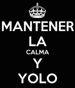 Poster: MANTENER LA CALMA Y YOLO