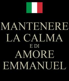 Poster: MANTENERE LA CALMA E DI AMORE EMMANUEL
