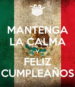 Poster: MANTENGA LA CALMA Y FELIZ CUMPLEAÑOS