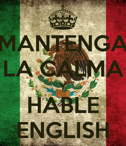 Poster: MANTENGA LA CALMA Y HABLE ENGLISH