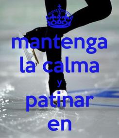 Poster: mantenga la calma y patinar en