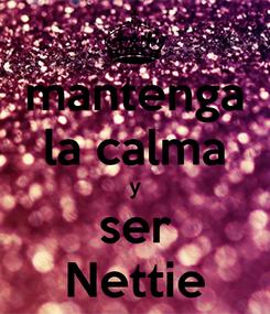 Poster: mantenga la calma y ser Nettie