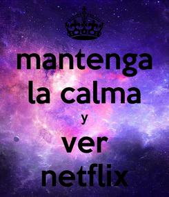 Poster: mantenga la calma y ver netflix