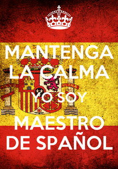 Poster: MANTENGA LA CALMA YO SOY MAESTRO DE SPAÑOL