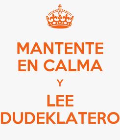 Poster: MANTENTE EN CALMA Y LEE DUDEKLATERO