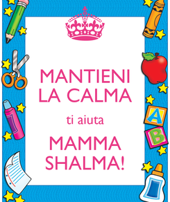 Poster: MANTIENI LA CALMA ti aiuta MAMMA SHALMA!
