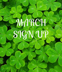 Poster: MARCH SIGN UP