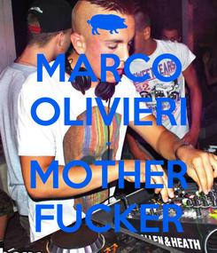 Poster: MARCO OLIVIERI - MOTHER FUCKER