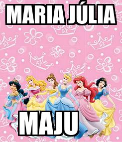 Poster: MARIA JÚLIA MAJU