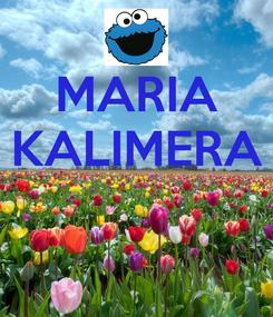 Poster: MARIA KALIMERA