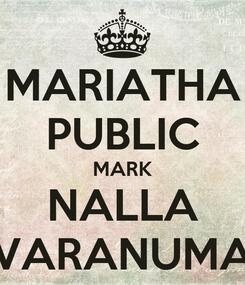 Poster: MARIATHA PUBLIC MARK NALLA VARANUMA