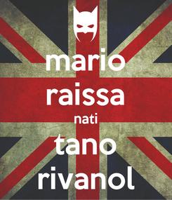 Poster: mario raissa nati tano rivanol