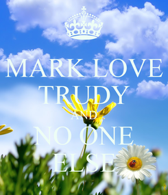Poster: MARK LOVE TRUDY AND NO ONE ELSE