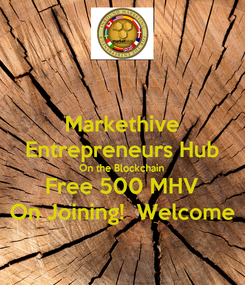 Poster: Markethive Entrepreneurs Hub On the Blockchain Free 500 MHV On Joining!  Welcome