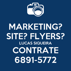Poster: MARKETING? SITE? FLYERS? LUCAS SIQUEIRA CONTRATE 6891-5772