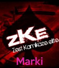 Poster:     Marki
