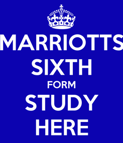 Poster: MARRIOTTS SIXTH FORM STUDY HERE