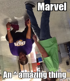 Poster:                     Marvel An ^ amazing thing