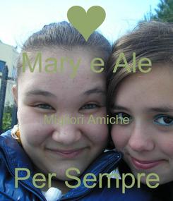 Poster: Mary e Ale  Migliori Amiche  Per Sempre