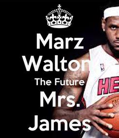 Poster: Marz Walton, The Future Mrs. James
