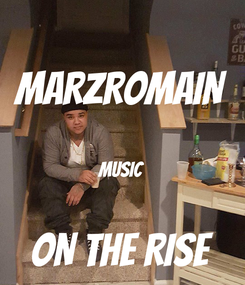 Poster: MARZROMAIN  MUSIC  ON THE RISE