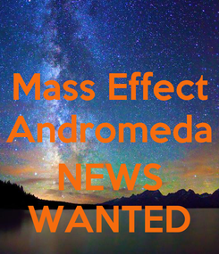 Poster: Mass Effect Andromeda  NEWS WANTED