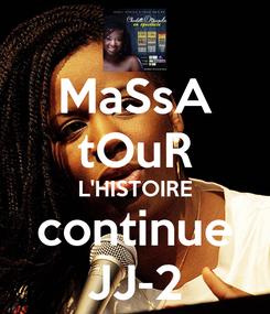 Poster: MaSsA tOuR L'HISTOIRE continue JJ-2