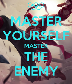 Poster: MASTER YOURSELF MASTER THE ENEMY