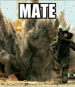 Poster: MATE