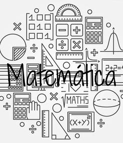 Poster: Matemática
