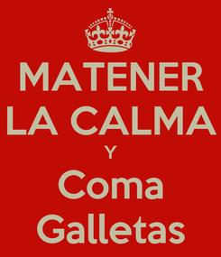 Poster: MATENER LA CALMA Y Coma Galletas