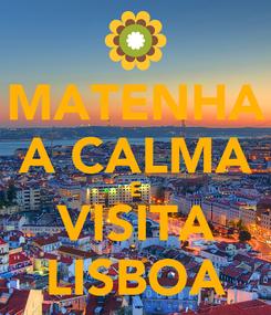 Poster: MATENHA A CALMA E VISITA LISBOA