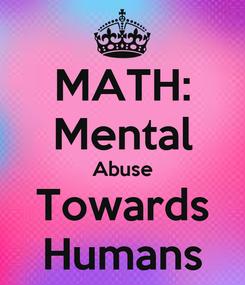 Poster: MATH: Mental Abuse Towards Humans