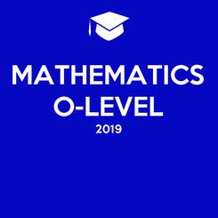 Poster: MATHEMATICS O-LEVEL 2019