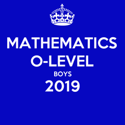 Poster: MATHEMATICS O-LEVEL BOYS 2019