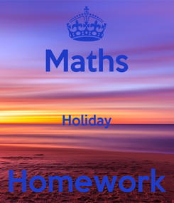 Poster: Maths  Holiday  Homework
