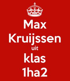 Poster: Max Kruijssen uit klas 1ha2