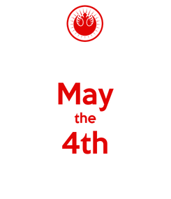 Poster:  May the 4th