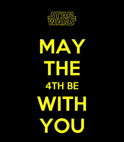 Poster: MAY THE 4TH BE WITH YOU