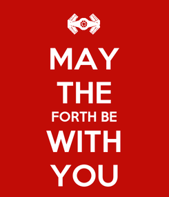 Poster: MAY THE FORTH BE WITH YOU