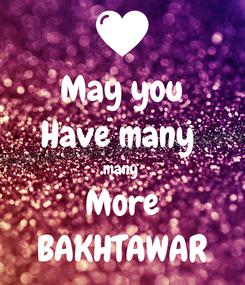 Poster: May you Have many  many  More BAKHTAWAR